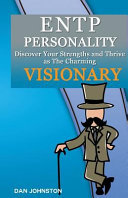Entp Personality   Discover Your Strengths and Thrive as the Charming and Visionary Entp PDF