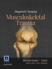 Diagnostic Imaging: Musculoskeletal Trauma E-Book: Edition 2