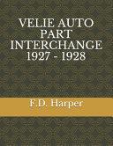 Velie Auto Part Interchange 1927 - 1928