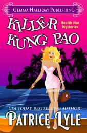 Killer Kung Pao: Health Nut Mysteries book #1