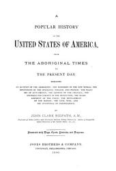 A Popular History of the United States of America: From the Aboriginal Times to the Present Day ...