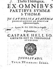 Theses Theologicae, Ex Omnibvs Partibvs Svmmae S. Thomae