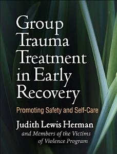 Group Trauma Treatment in Early Recovery Book