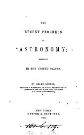 The recent progress of astronomy; especially in the United States