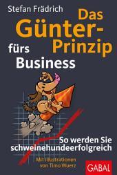 Das Günter-Prinzip fürs Business: So werden Sie schweinehundeerfolgreich