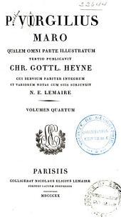 P. Virgilius Maro qualem omni parte illustratum tertio publicavit Chr: Volume 4
