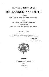 Notions pratiques de langue annamite: fondées sur l'étude séparée des tonalités, suivies de fables, légendes et jugements, traduits mot à mot, avec une étude philologique des textes