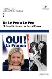 De Le Pen a Le Pen: El Front National camino al Elíseo