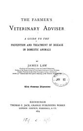 The Farmer's Veterinary Adviser: A Guide to the Prevention and Treatment of Disease in Domestic Animals