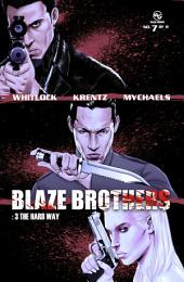 Blaze Brothers No.7 - 3 The Hard Way
