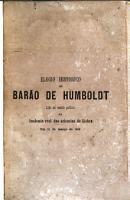 Elogio historico do Bar  o de Humboldt  Lido na sess  o publica da Academia real das sciencias de Lisboa em 10 de mar  o de 1863 PDF