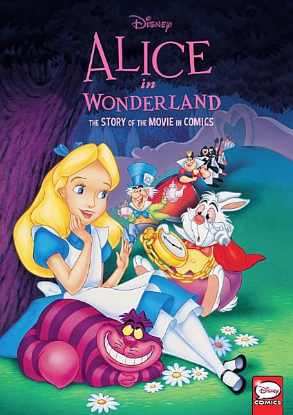 Download Disney Alice in Wonderland  The Story of the Movie in Comics Book