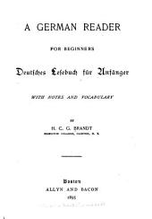 A German Reader for Beginners: Deutsches Lesebuch Für Anfänger : with Notes and Vocabulary