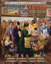 A People and a Nation, Volume II: Since 1865, Brief Edition: Edition 10