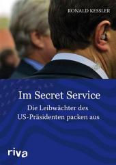 Im Secret Service: Die Leibwächter der US-Präsidenten packen aus