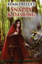 Snappy and Dashing: A Yellow Hoods Companion Tale