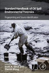 Standard Handbook Oil Spill Environmental Forensics: Fingerprinting and Source Identification, Edition 2