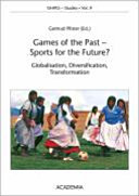 Games of the Past - Sports for the Future?