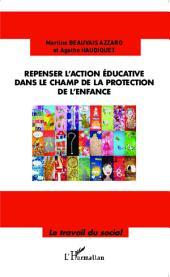 Repenser l'action éducative dans le champ de la protection de l'enfance