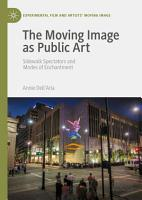 The Moving Image as Public Art PDF