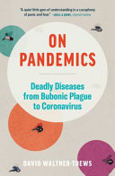 Download On Pandemics  Deadly Diseases from Bubonic Plague to Coronavirus Book