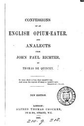 Confessions of an English opium-eater. And analects from John Paul Richter
