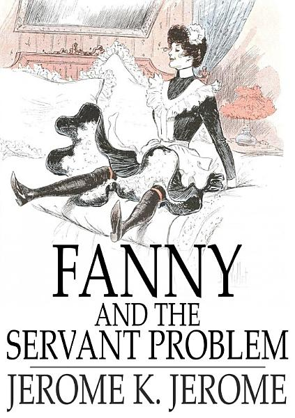 Download Fanny and the Servant Problem Book