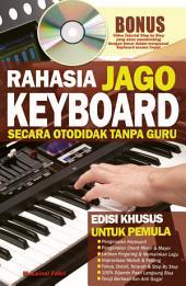 Rahasia Jago Keyboard Otodidak Tanpa Guru: Khusus Untuk Pemula