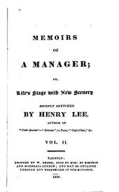 Memoirs of a Manager: Or, Life's Stage with New Scenery, Volume 2