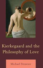 Kierkegaard and the Philosophy of Love