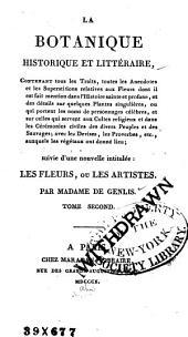 La botanique historique et littéraire: Suivie d'une nouvelle intitulée: Les fleurs, ou, Les artistes, Volume2