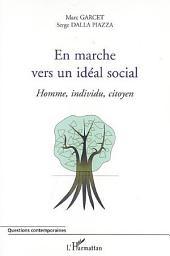En marche vers un idéal social: Homme, individu, citoyen