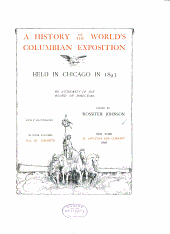 A History of the World's Columbian Exposition Held in Chicago in 1893: Volume 3