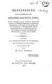 Herinnering aan de verdiensten van Johannes Baptista Crol, M. Dr. ..., voorgedragen in de openbare vergadering van het Genootschap Diversa sed Una, den 15 van grasmaand 1823