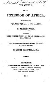 Travels in the interior of Africa, in the years 1795, 1796, 1797, also in 1805 and 1806: including both expeditions of that celebrated traveller