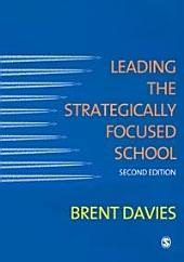 Leading the Strategically Focused School: Success and Sustainability, Edition 2