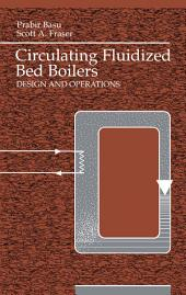 Circulating Fluidized Bed Boilers: Design and Operations