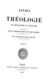 Etudes de théologie, de philosophie et d'histoire: Volume3