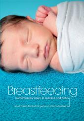 Breastfeeding: Contemporary Issues in Practice and Policy