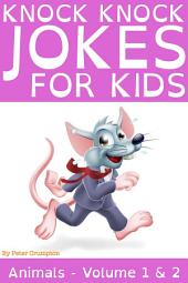 Knock Knock Jokes For Kids - Animals Volume 1 & 2