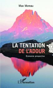 La tentation de l'Adour: Économie prospective