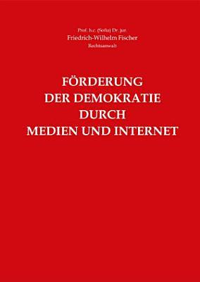 F  rderung der Demokratie durch Medien und Internet PDF