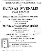 Miscellanea Giovenale: Observationes philologicae in satyras Iuvenalis duas priores quas ... praeside M. Ulrico Sebastiano Beckio ... proponit Iohannes Iacobus Haas ..