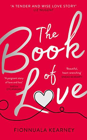 The Book of Love  The emotional epic love story of 2018 by the Irish Times bestseller PDF