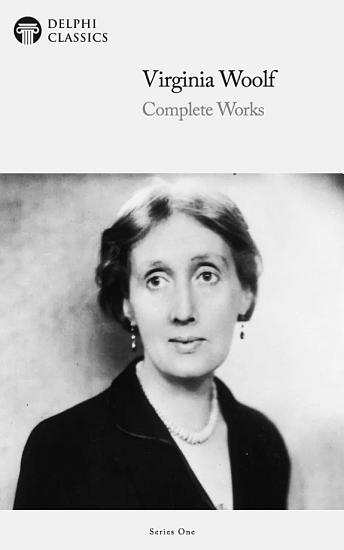 Delphi Complete Works of Virginia Woolf  Illustrated  PDF