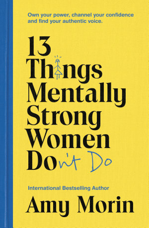 13 Things Mentally Strong Women Don t Do