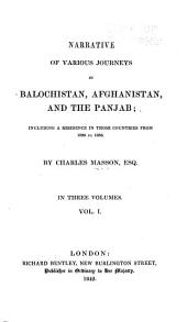 Narrative of Various Journeys in Balochistan, Afghanistan, and the Panjab: Including a Residence in Those Countries from 1826 to 1838, Volume 1