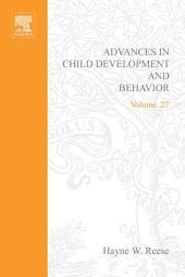 Advances in Child Development and Behavior: Volume 27