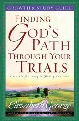 Finding God s Path Through Your Trials Growth and Study Guide PDF