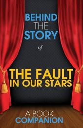 The Fault in Our Stars - Behind the Story: Backstage Pass to Novels